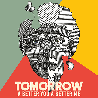Tomorrow (A Better You, a Better Me)